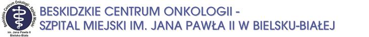 BESKIDZKIE CENTRUM ONKOLOGII – SZPITAL MIEJSKI im. Jana Pawła II w Bielsku-Białej